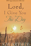 Lord, I Give You this Day - 366 Appointments with God