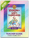 Joseph - God's Superhero - Teacher Guide