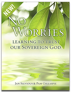 No Worries - Learning to Trust Our Sovereign God