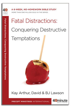 Fatal Distractions : Conquering Destructive Temptations